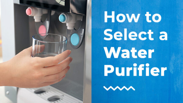 How To Select Water Purifier For the Home